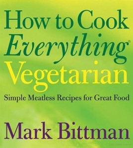 Mark Bittman: How To Cook Everything Vegetarian